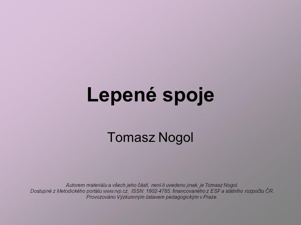Lepené spoje Tomasz Nogol