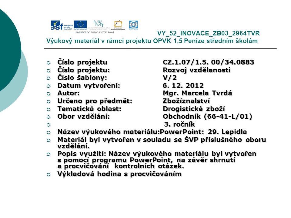 VY_52_INOVACE_ZB03_2964TVR Výukový materiál v rámci projektu OPVK 1,5 Peníze středním školám