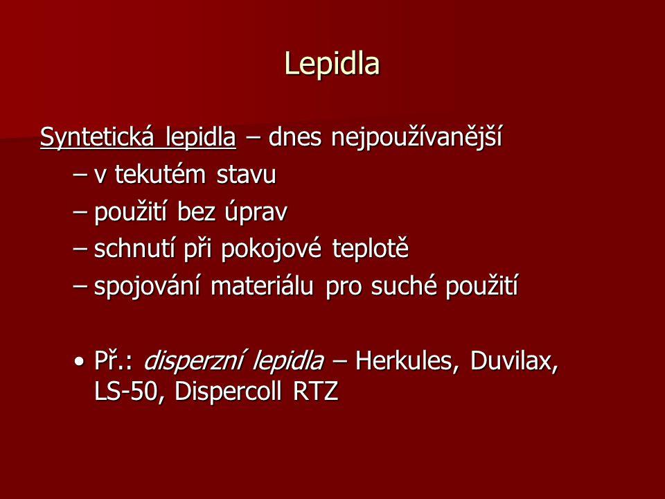 Lepidla Syntetická lepidla – dnes nejpoužívanější v tekutém stavu