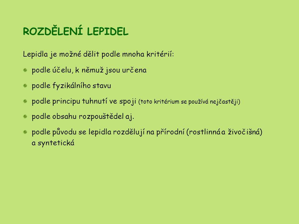 ROZDĚLENÍ LEPIDEL Lepidla je možné dělit podle mnoha kritérií: