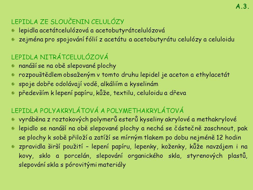 A.3. LEPIDLA ZE SLOUČENIN CELULÓZY. lepidla acetátcelulózová a acetobutyrátcelulózová.