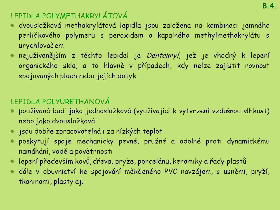 B.4. LEPIDLA POLYMETHAKRYLÁTOVÁ.