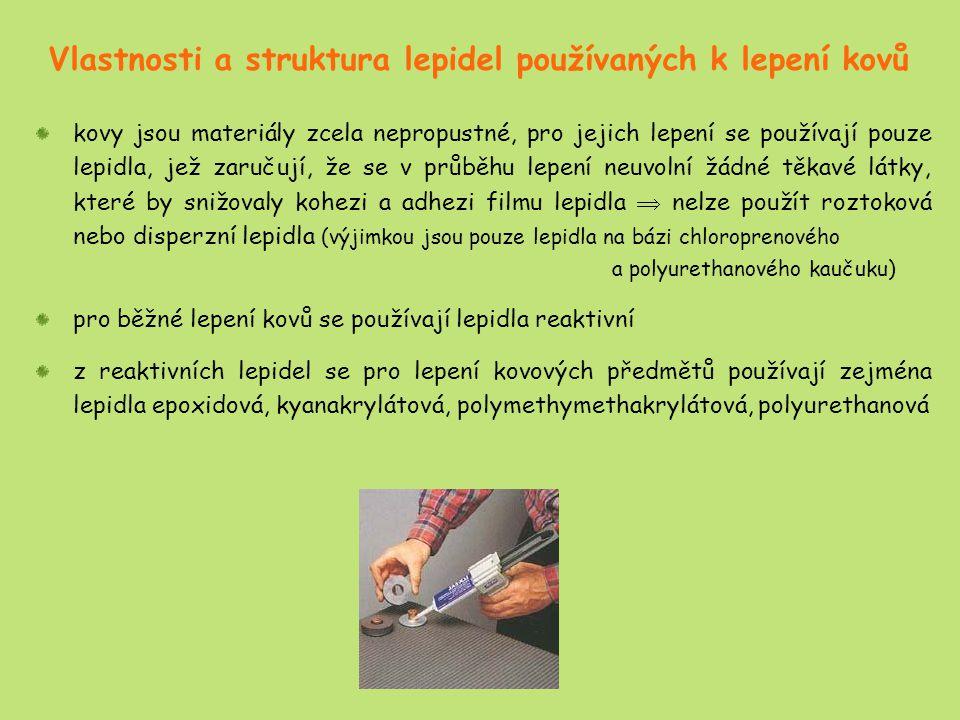Vlastnosti a struktura lepidel používaných k lepení kovů