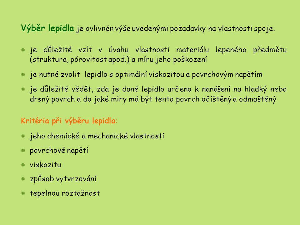 Výběr lepidla je ovlivněn výše uvedenými požadavky na vlastnosti spoje.