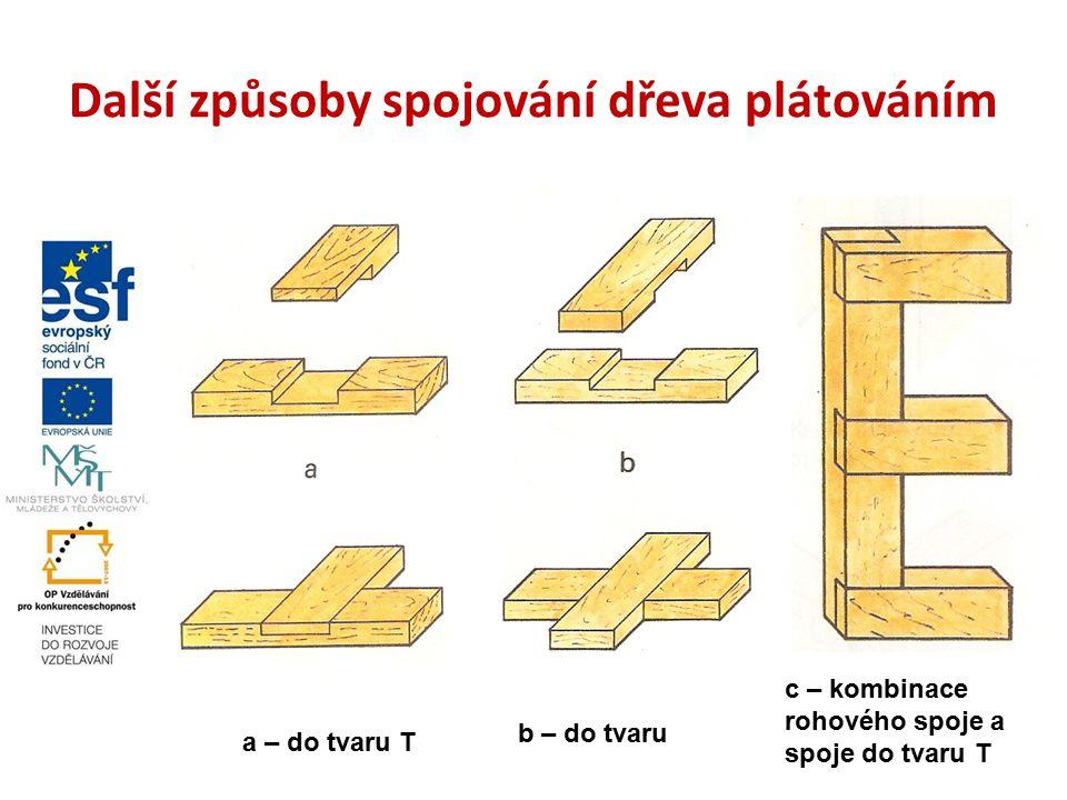 Další způsoby spojování dřeva plátováním