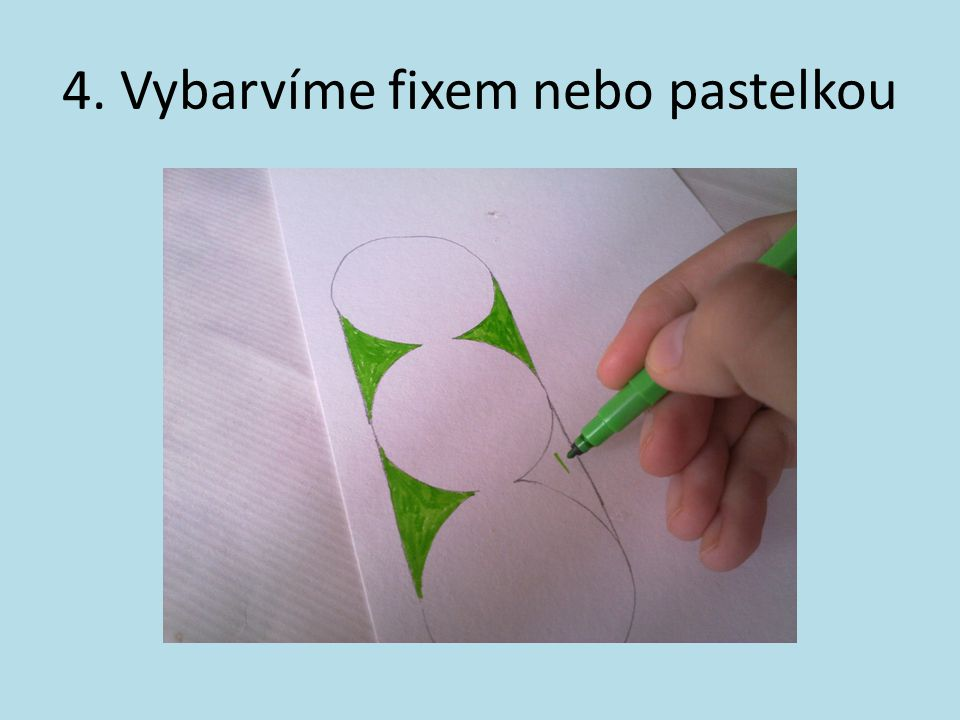 4. Vybarvíme fixem nebo pastelkou