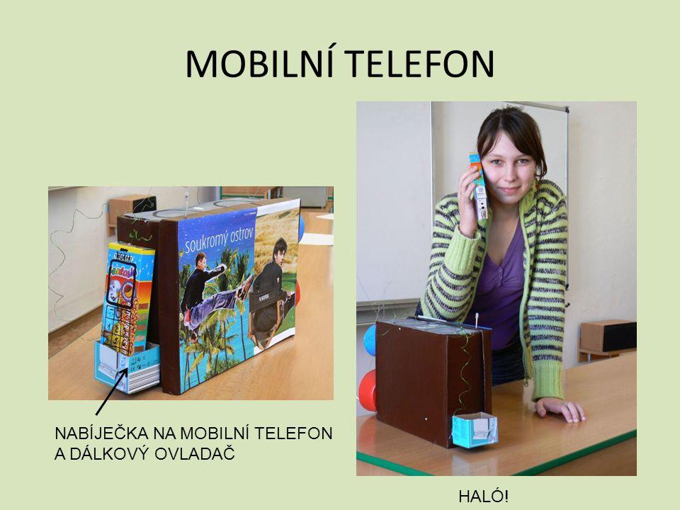 MOBILNÍ TELEFON NABÍJEČKA NA MOBILNÍ TELEFON A DÁLKOVÝ OVLADAČ HALÓ!