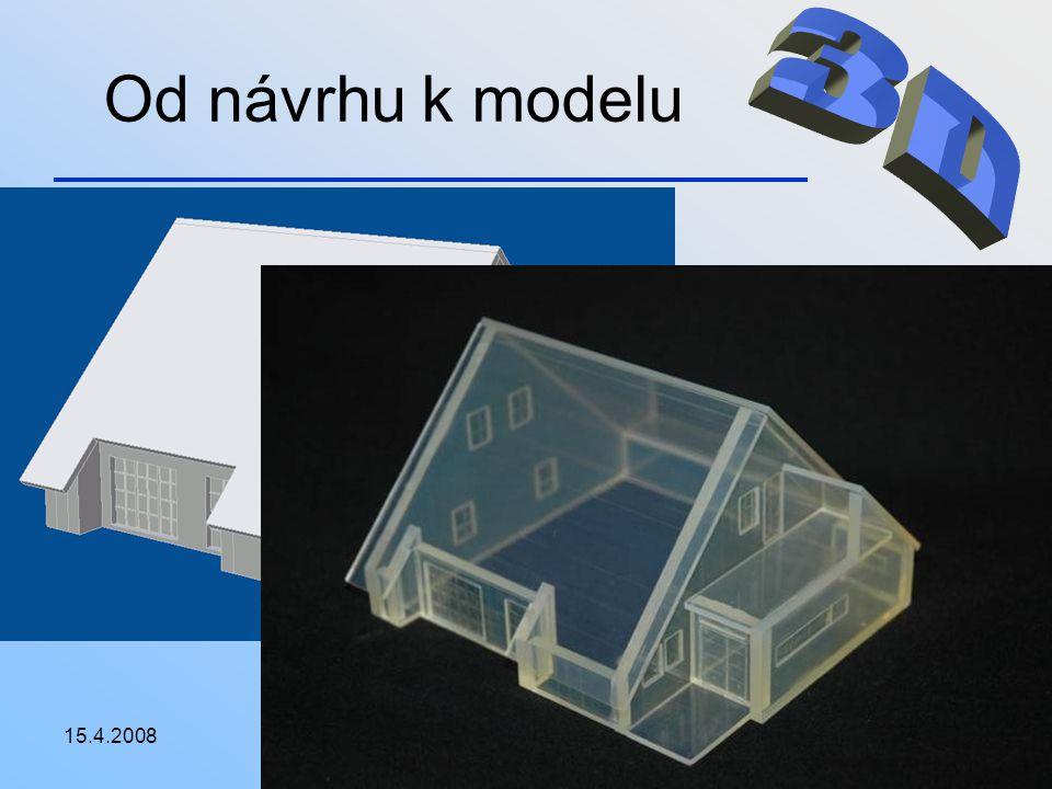 Od návrhu k modelu 3D 15.4.2008 xdvoi03