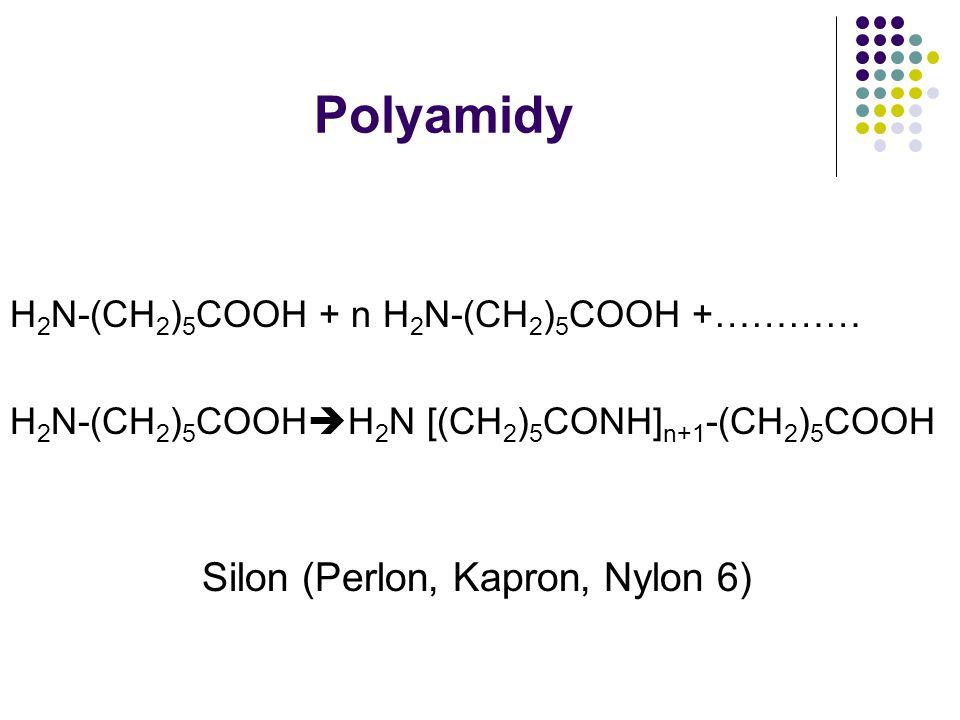 Polyamidy H2N-(CH2)5COOH + n H2N-(CH2)5COOH +…………
