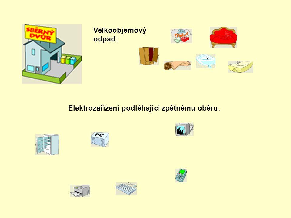 Velkoobjemový odpad: Elektrozařízení podléhající zpětnému oběru: