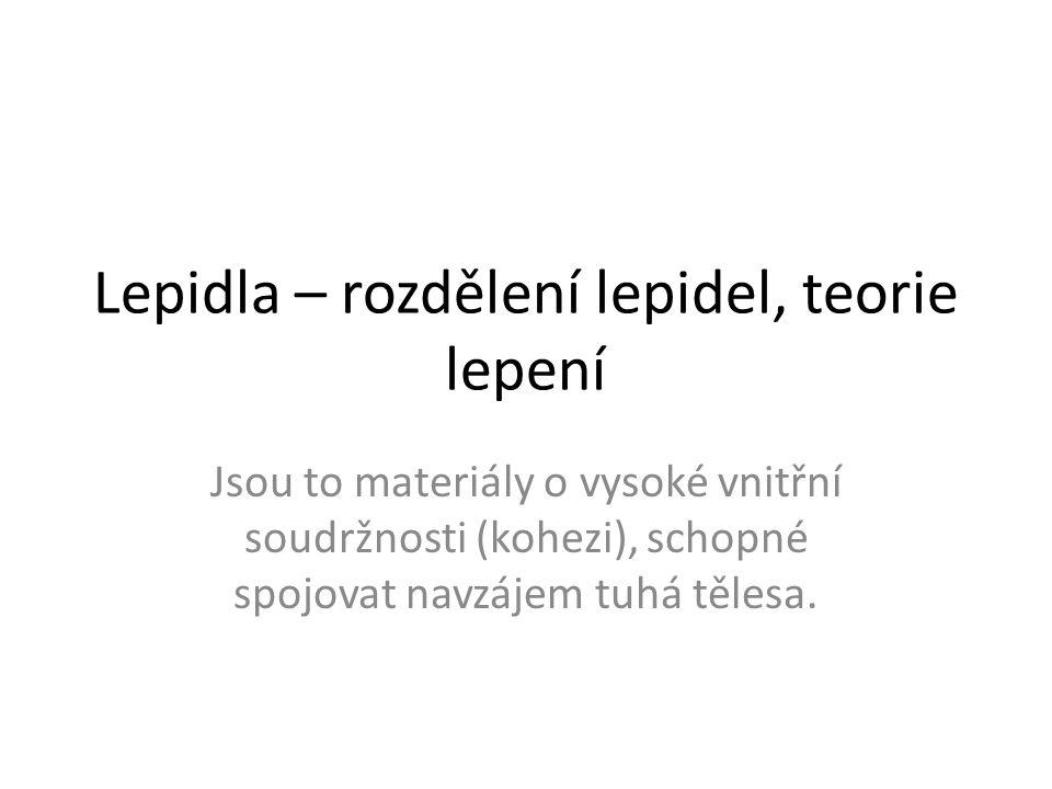 Lepidla – rozdělení lepidel, teorie lepení
