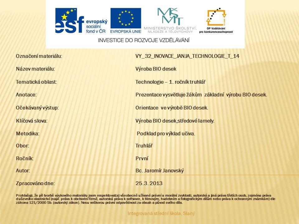Označení materiálu: VY_32_INOVACE_JANJA_TECHNOLOGIE_T_14