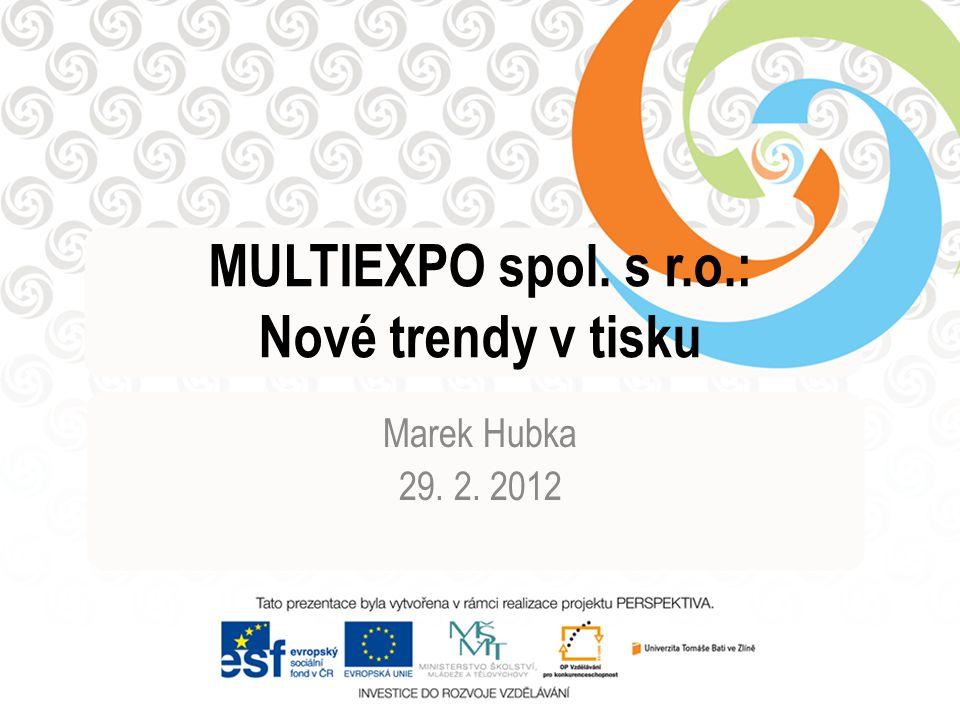 MULTIEXPO spol. s r.o.: Nové trendy v tisku