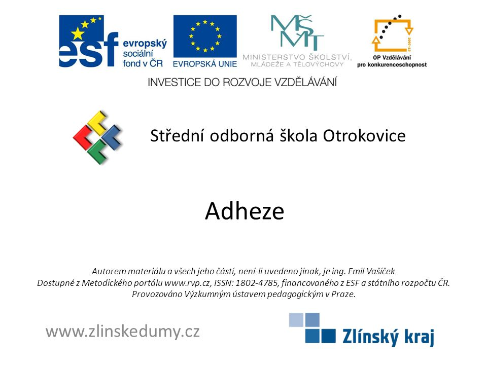 Adheze Střední odborná škola Otrokovice www.zlinskedumy.cz