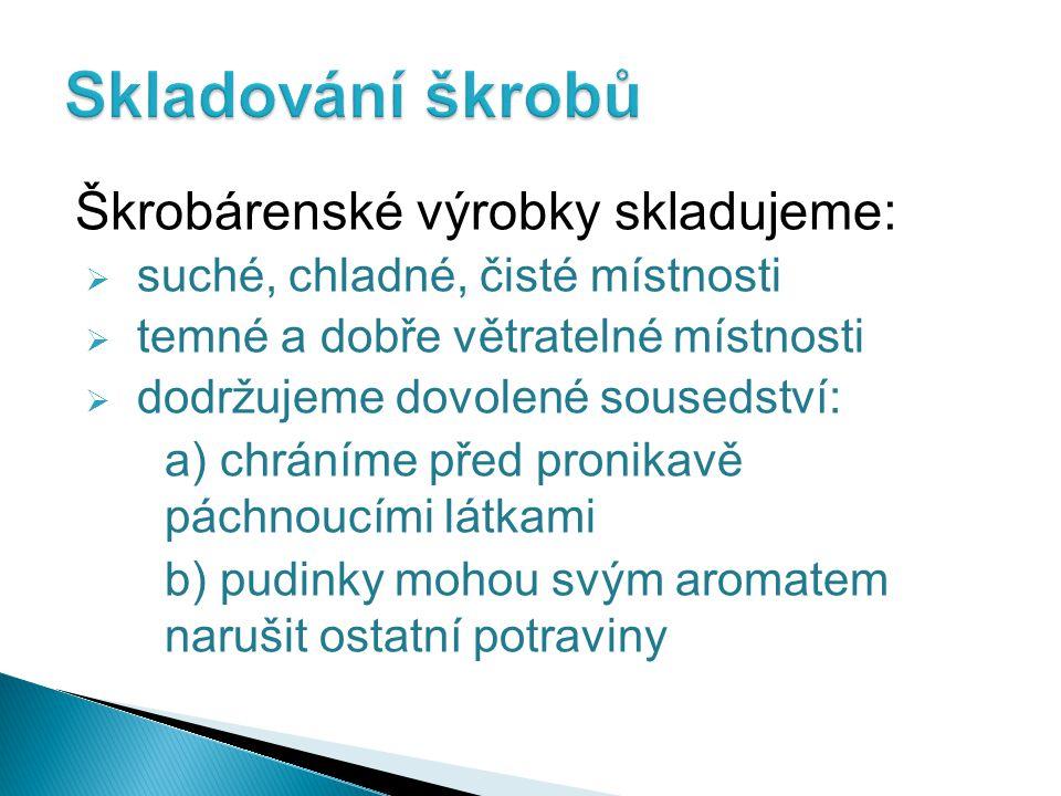 Skladování škrobů Škrobárenské výrobky skladujeme: