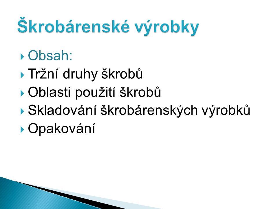Škrobárenské výrobky Obsah: Tržní druhy škrobů Oblasti použití škrobů