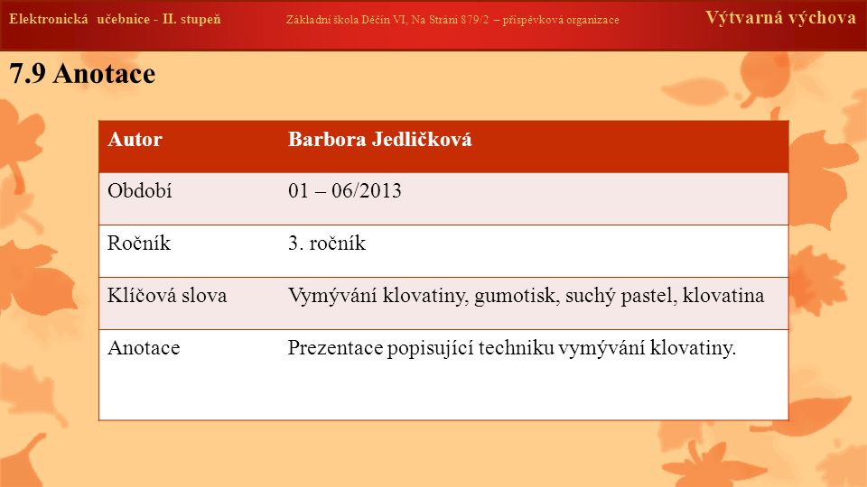 7.9 Anotace Autor Barbora Jedličková Období 01 – 06/2013 Ročník