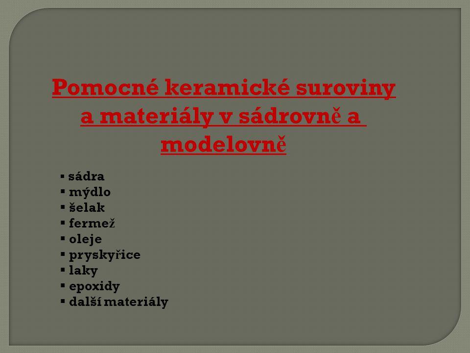 Pomocné keramické suroviny a materiály v sádrovně a