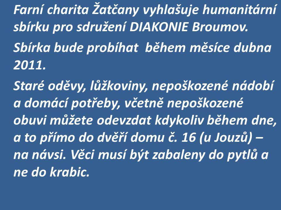 Farní charita Žatčany vyhlašuje humanitární sbírku pro sdružení DIAKONIE Broumov.