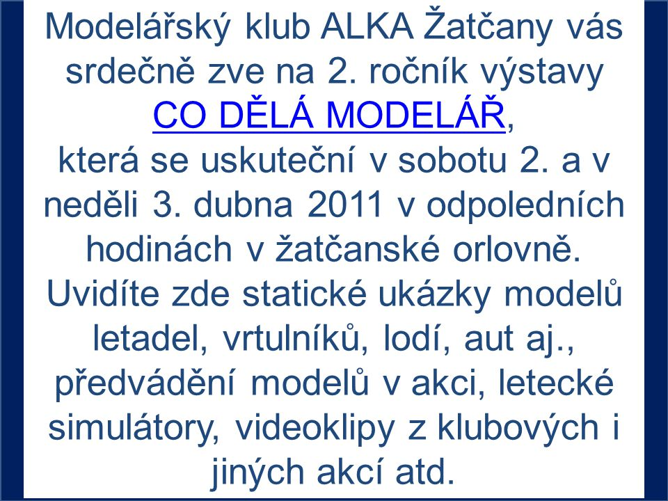 Modelářský klub ALKA Žatčany vás srdečně zve na 2. ročník výstavy