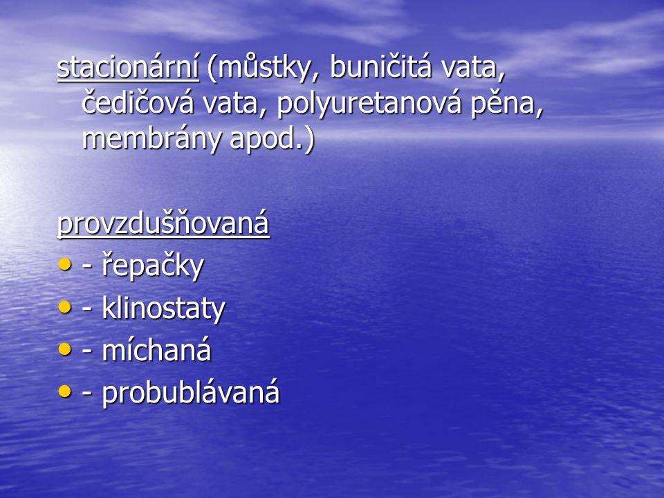 stacionární (můstky, buničitá vata, čedičová vata, polyuretanová pěna, membrány apod.)