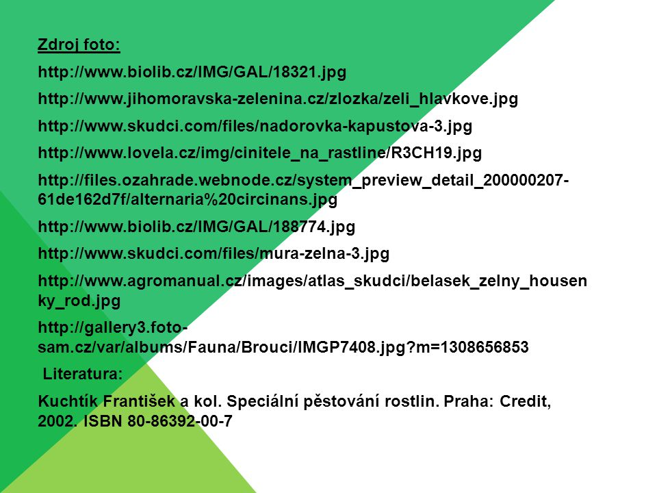 Zdroj foto: http://www.biolib.cz/IMG/GAL/18321.jpg. http://www.jihomoravska-zelenina.cz/zlozka/zeli_hlavkove.jpg.