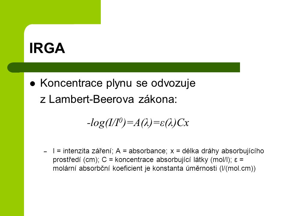 IRGA Koncentrace plynu se odvozuje z Lambert-Beerova zákona: