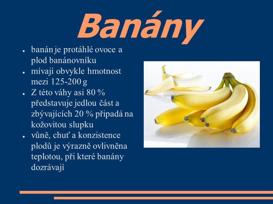 Banány banán je protáhlé ovoce a plod banánovníku