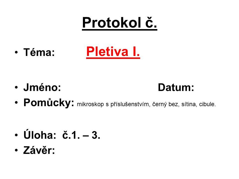 Protokol č. Téma: Pletiva I. Jméno: Datum: