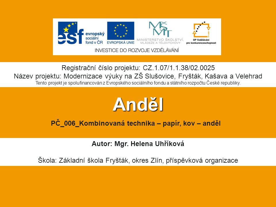 Anděl Registrační číslo projektu: CZ.1.07/1.1.38/02.0025