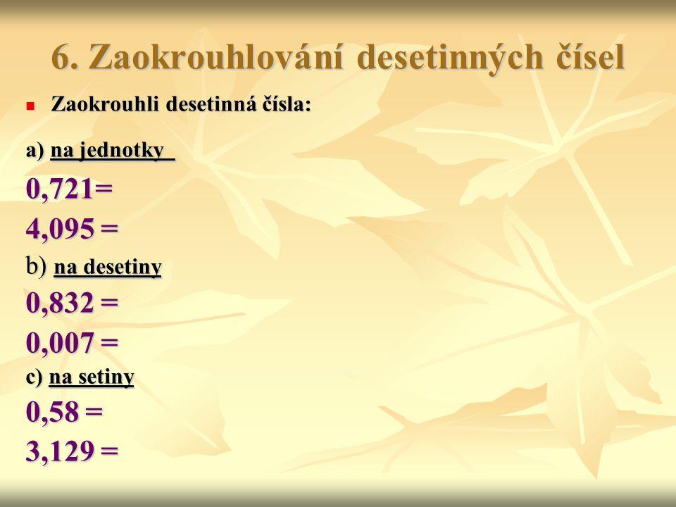 6. Zaokrouhlování desetinných čísel