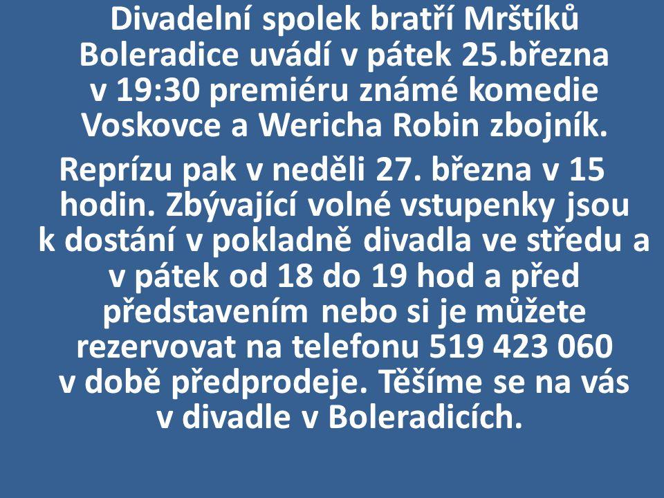 Divadelní spolek bratří Mrštíků Boleradice uvádí v pátek 25