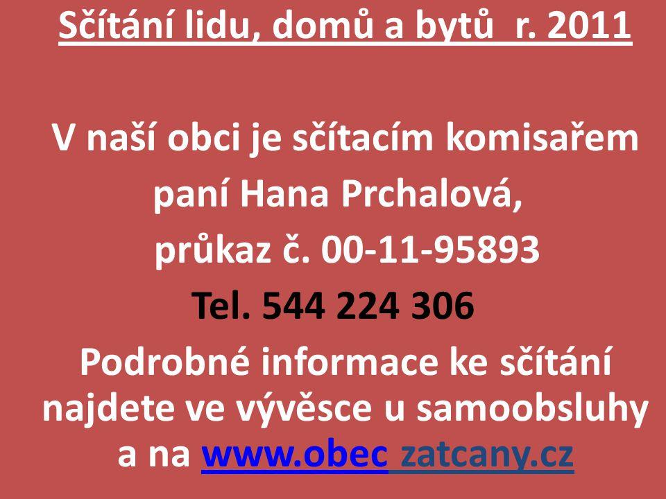 Sčítání lidu, domů a bytů r. 2011 V naší obci je sčítacím komisařem