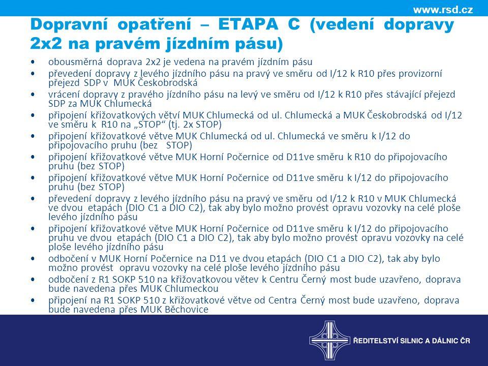 Dopravní opatření – ETAPA C (vedení dopravy 2x2 na pravém jízdním pásu)