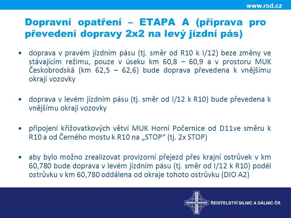 Dopravní opatření – ETAPA A (příprava pro převedení dopravy 2x2 na levý jízdní pás)