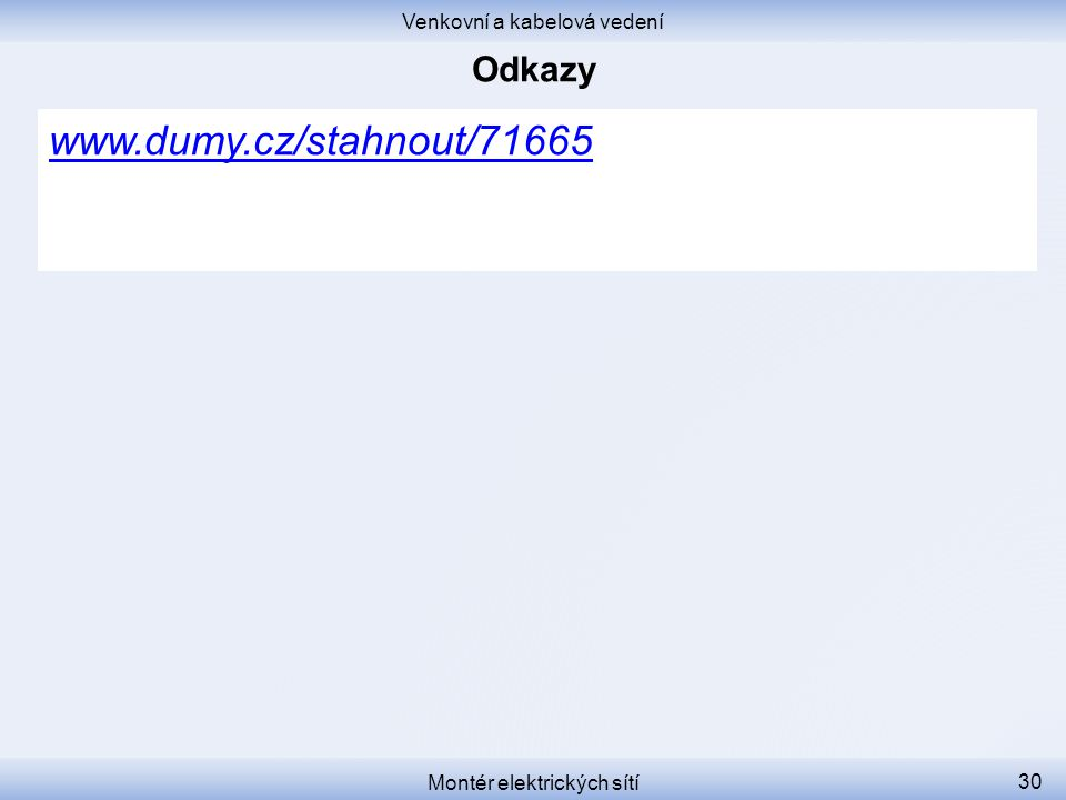 www.dumy.cz/stahnout/71665 Odkazy Venkovní a kabelová vedení