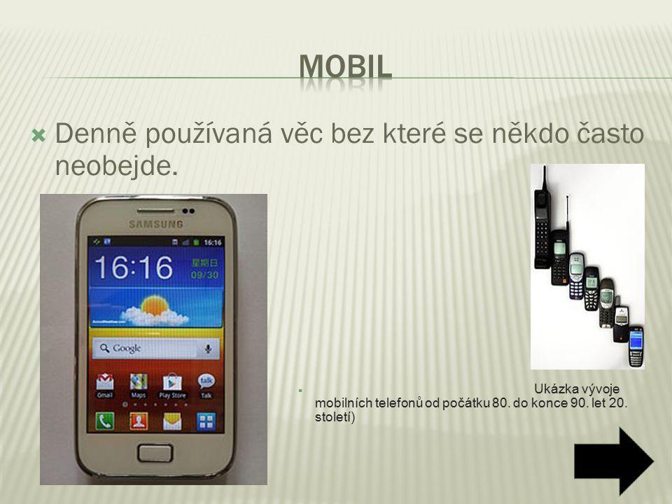 Mobil Denně používaná věc bez které se někdo často neobejde.