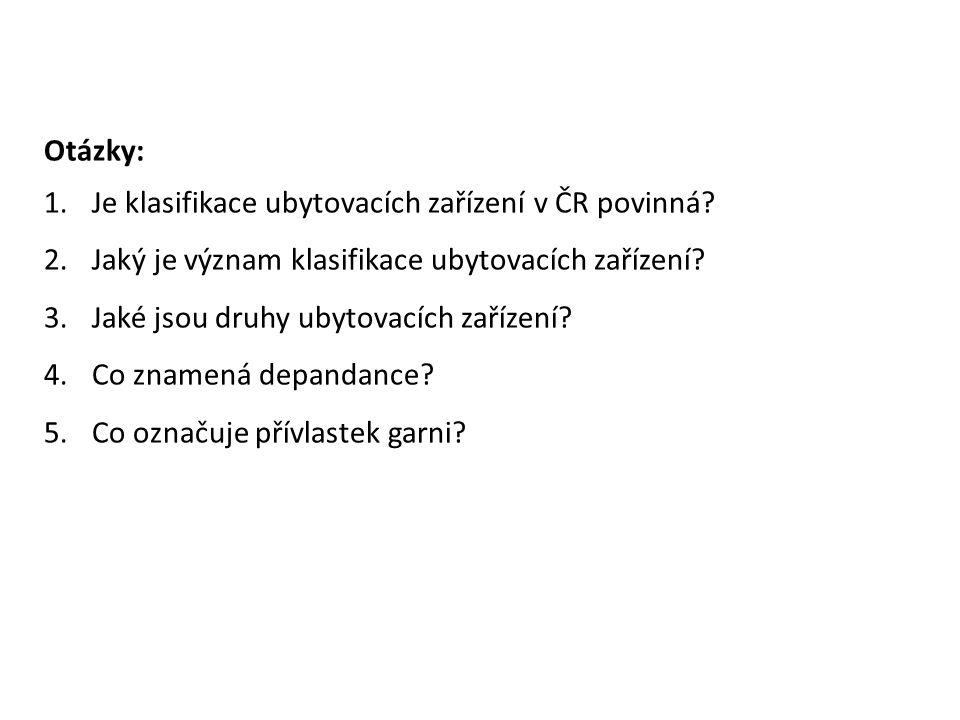 Otázky: Je klasifikace ubytovacích zařízení v ČR povinná Jaký je význam klasifikace ubytovacích zařízení