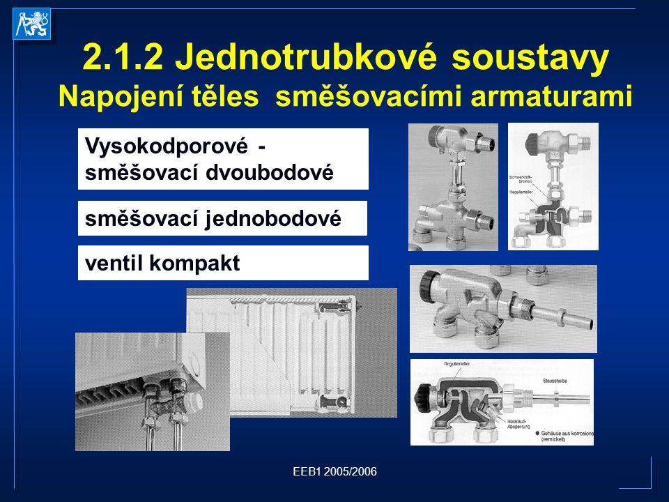2.1.2 Jednotrubkové soustavy Napojení těles směšovacími armaturami