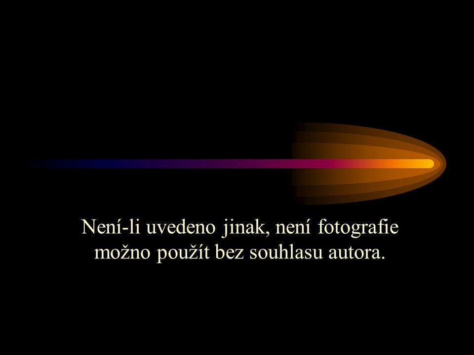 Není-li uvedeno jinak, není fotografie možno použít bez souhlasu autora.