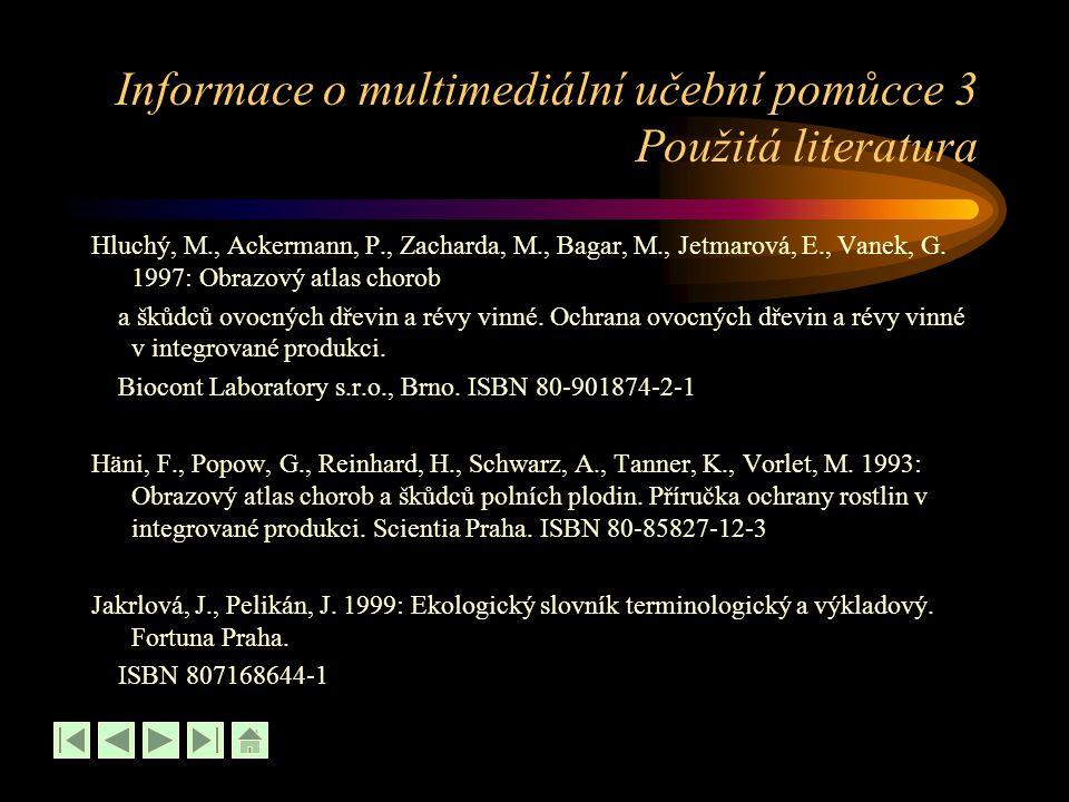 Informace o multimediální učební pomůcce 3 Použitá literatura