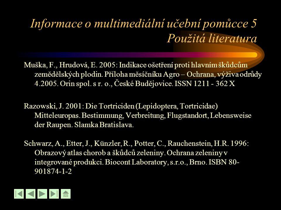 Informace o multimediální učební pomůcce 5 Použitá literatura