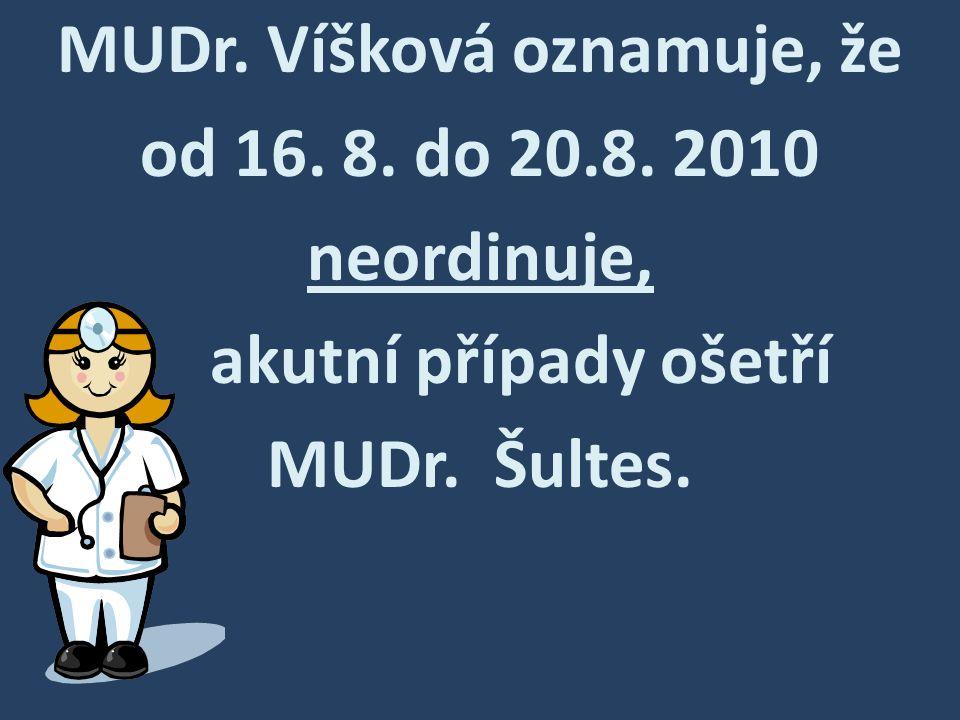 MUDr. Víšková oznamuje, že od 16. 8. do 20. 8