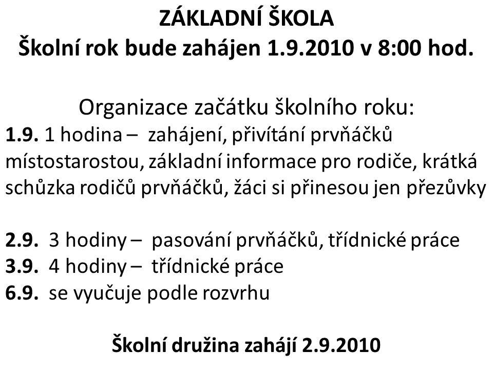 Školní rok bude zahájen 1.9.2010 v 8:00 hod.