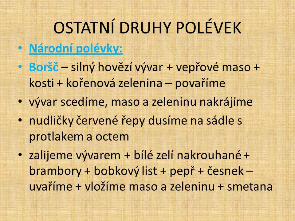 OSTATNÍ DRUHY POLÉVEK Národní polévky: