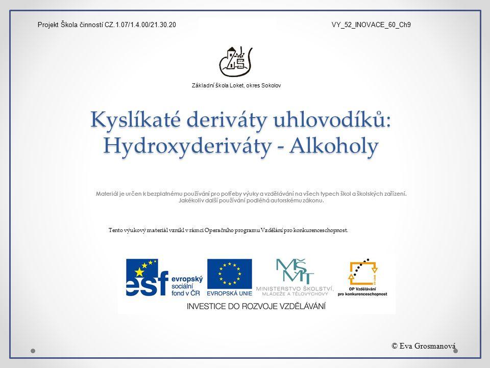 Kyslíkaté deriváty uhlovodíků: Hydroxyderiváty - Alkoholy