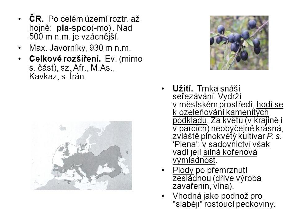 ČR. Po celém území roztr. až hojně: pla-spco(-mo). Nad 500 m n. m