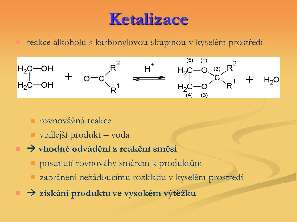 Ketalizace reakce alkoholu s karbonylovou skupinou v kyselém prostředí