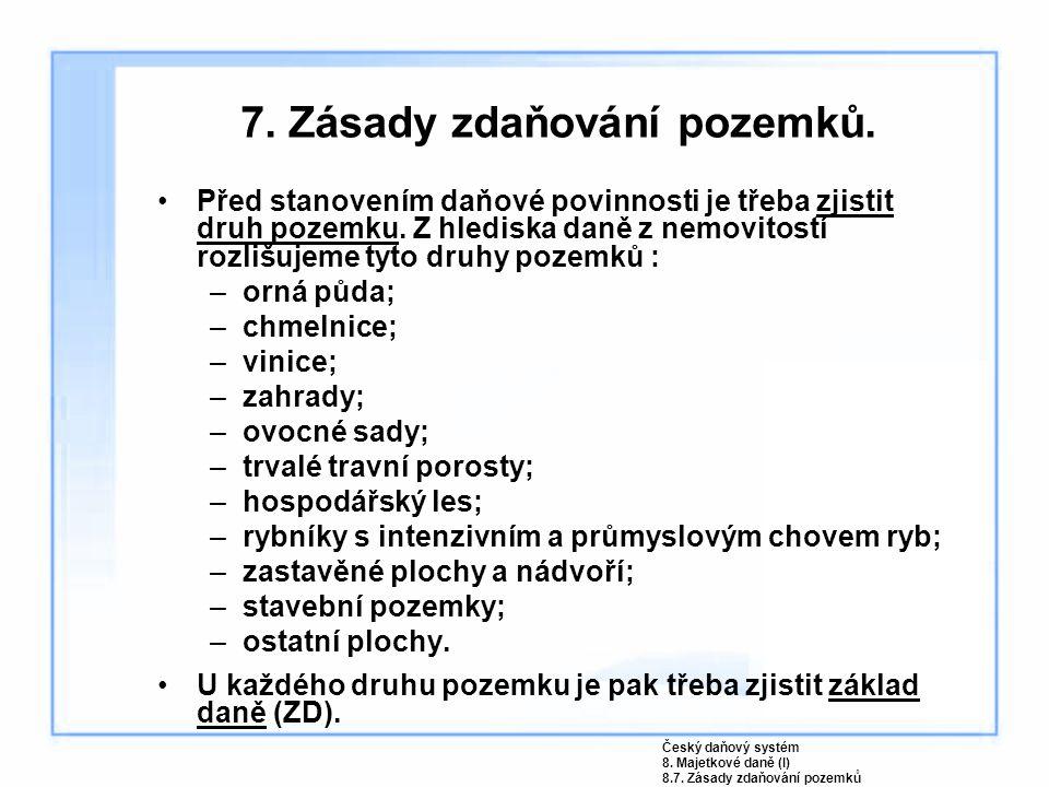 7. Zásady zdaňování pozemků.
