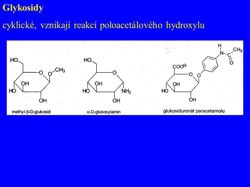 Glykosidy cyklické, vznikají reakcí poloacetálového hydroxylu